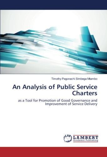 Download An Analysis of Public Service Charters: as a Tool for Promotion of Good Governance and Improvement of Service Delivery pdf