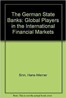 The German State Banks: Global Players in the International Financial Markets