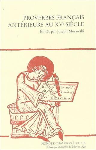Télécharger en ligne Proverbes français antérieurs au XVe siècle pdf ebook