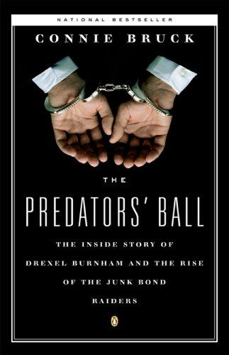 The Predators' Ball: The Inside Story of Drexel Burnham and the Rise of the JunkBond Raiders