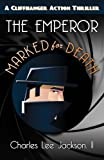 The Emperor Marked for Death: The Amazing Adventures of The Emperor by Charles Lee Jackson II (2013-10-01)