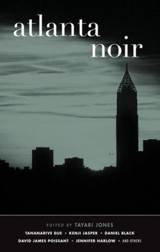 Book cover from Atlanta Noir (Akashic Noir) by Tayari Jones