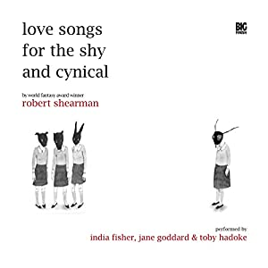 Love Songs for the Shy and Cynical Audiobook