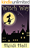 Witch Way (Part One) (The Mystic Series Book 1)