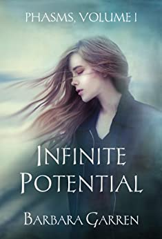 Infinite Potential (Phasms Book 1) by [Garren, Barbara]