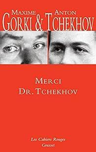 Merci Dr. Tchekhov (Les Cahiers Rouges) par Anton Tchekhov