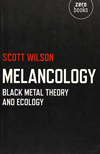 Melancology: Black Metal Theory and Ecology