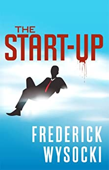 The Start-up: A Frank Moretti Thriller by [Wysocki, Frederick]