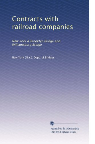 (Contracts with railroad companies: New York & Brooklyn Bridge and Williamsburg Bridge)