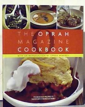 O, the Oprah Magazine Cookbook First Edition