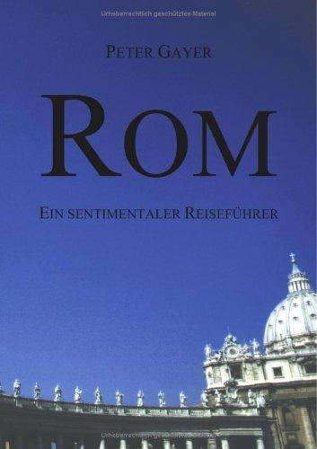 Rom - ein sentimentaler Reiseführer