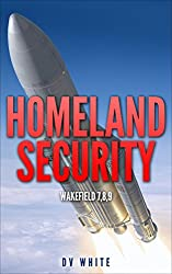 HOMELAND SECURITY: Wakefield 7,8,9
