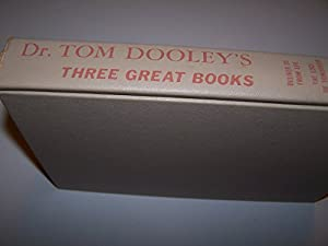 Hardcover Dr. Tom Dooley's Three Great Books - Deliver Us >From Evil; The Edge of Tomorrow; The Night They Burned the Mountain Book