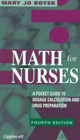 Math for Nurses: A Pocket Guide to Dosage Calculation and Drug Preparation by Brand: Lippincott Williams Wilkins