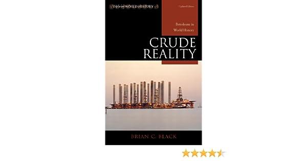 Amazon crude reality petroleum in world history exploring amazon crude reality petroleum in world history exploring world history ebook brian c black kindle store fandeluxe Choice Image