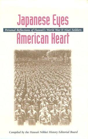 Japanese Eyes . . . American Heart: Personal Reflections of Hawaii's World War II Nisei Soldiers