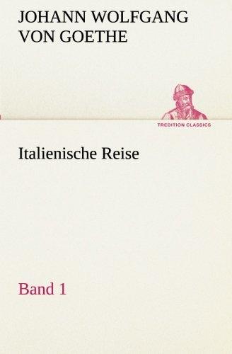 Read Online Italienische Reise — Band 1 (TREDITION CLASSICS) (German Edition) PDF