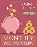 Monthly Bill Organizer: With Calendar 2018-2019,income list,monthly and weekly expense tracker,Bill Planner, Financial Planning Journal Organizer (Expense Tracker Budget Planner) (Volume 1)
