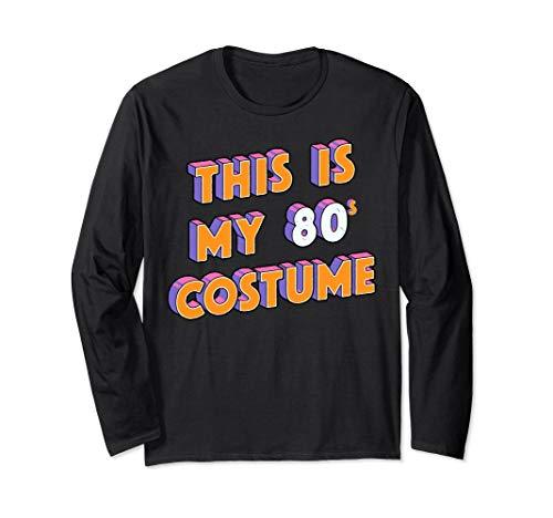 Halloween This Is My 80s Costume Vintage Retro Long Sleeve