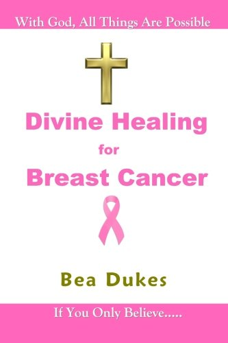 Divine Healing for Breast Cancer
