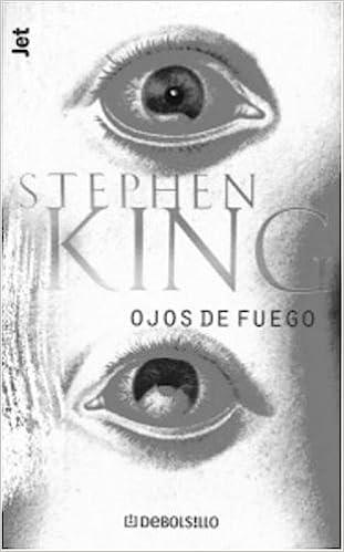 Ojos de Fuego (Los Jet de Plaza y Janes, Biblioteca de Stephen King, Vol. 102, No. 4) (Spanish Edition): Stephen King, Eduardo Goligorsky: 9780609810873: ...
