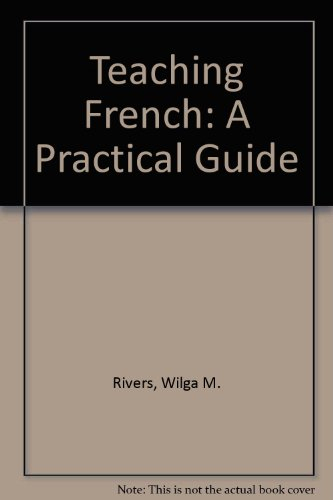 Teaching French: A Practical Guide