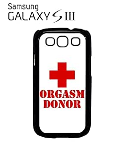 Orgasm Donor Funny Mobile Cell Phone Case Samsung Galaxy S3 Black by icecream design