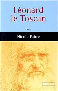 Léonard le Toscan par Nicole Fabre