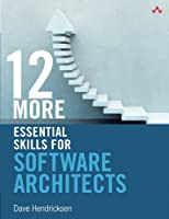 12 More Essential Skills for Software Architects Front Cover