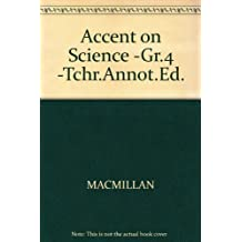 Accent on Science -Gr.4 -Tchr.Annot.Ed.
