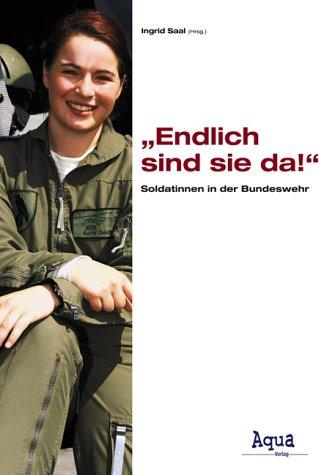 'Endlich sind sie da!' Soldatinnen in der Bundeswehr.