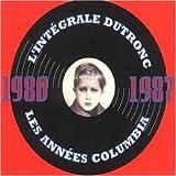 L'Intégrale Dutronc - Les Années Columbia (1980-1987)