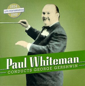 Whiteman Conducts Gershwin