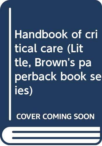 Handbook of critical care (Little, Brown's paperback book series)