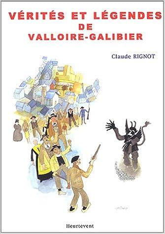 En ligne téléchargement Vérités et légendes de Valloire-Galibier pdf ebook