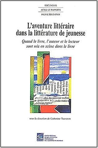 Amazon Fr L Aventure Litteraire Dans La Litterature De