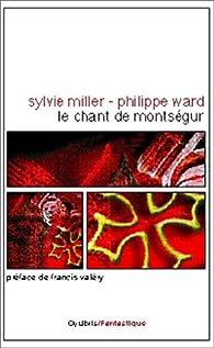 Le chant de Montségur par Sylvie Miller