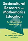Sociocultural Research on Mathematics Education: An International Perspective