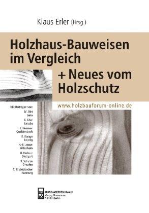 Holzhaus - Bauweisen im Vergleich: Neues vom Holzschutz