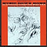Music Down Home (An Introduction to Negro Music,U.S.A.)