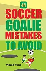 44 Soccer Goalie Mistakes to Avoid