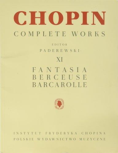 Fantasia, Berceuse, Barcarolle: Chopin Complete Works Vol. XI