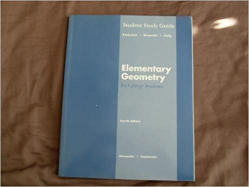 Book Elementary Geometry for College Students: Student Study Guide 4th (fourth) Edition by Daniel C. Alexander, Geralyn M. Koeberlein (2006)