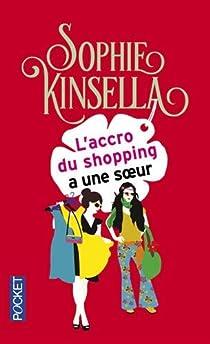 L'accro du shopping a une soeur par Kinsella