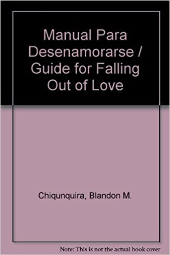 Manual Para Desenamorarse by Blandon M. Chiqunquira (1998-01-01): Amazon.com: Books