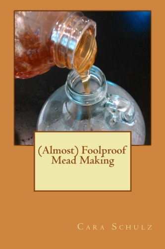almost-foolproof-mead-making-volume-1