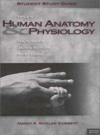 Download Hole's Human Anatomy & Physiology, 7th by Nancy Ann Sickles; Lewis, Ricki; Butler, Jackie; Shier, David Corbett (1995-05-03) pdf