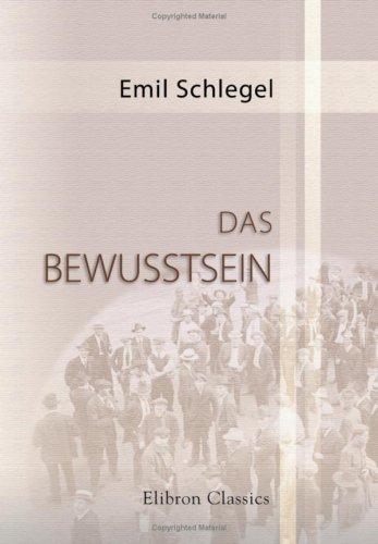 Read Online Das Bewusstsein: Grundzüge naturwissenschaftlicher und philosophischer Deutung (German Edition) pdf