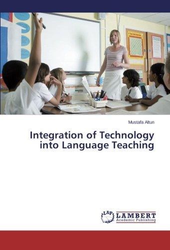 Integration of Technology into Language Teaching by Altun Mustafa