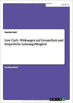 Book Low Carb. Wirkungen Auf Gesundheit Und Korperliche Leistungsfahigkeit (German Edition)